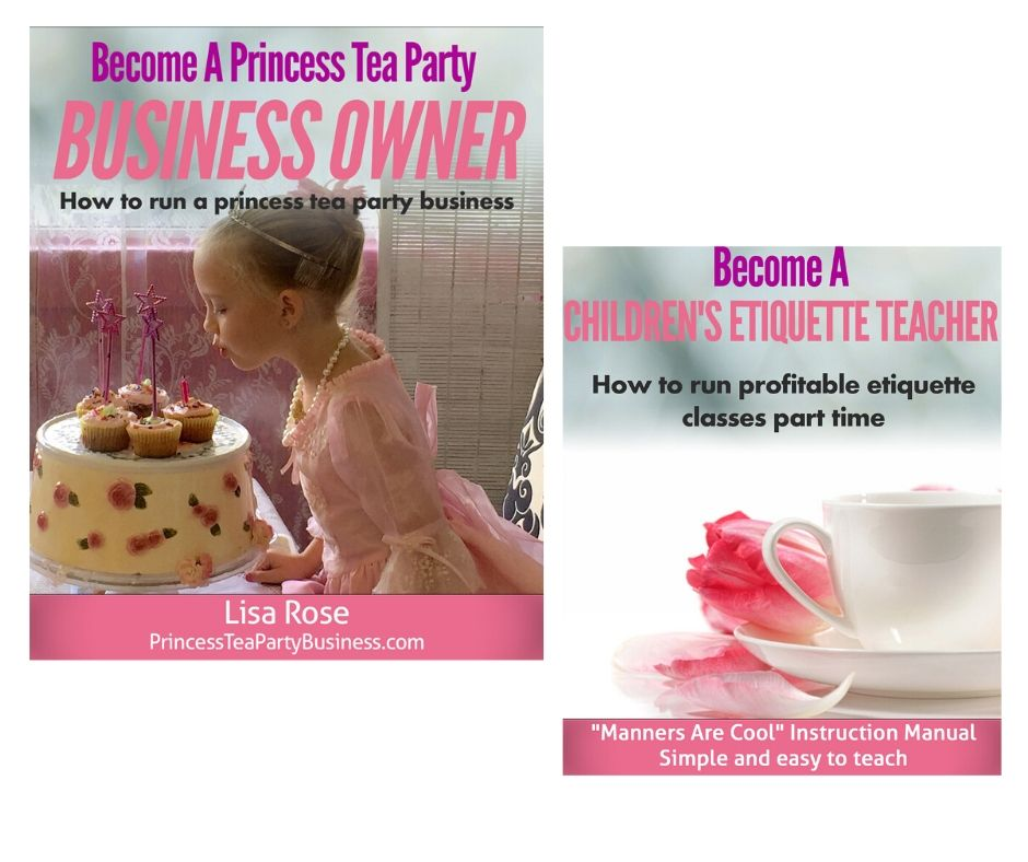 Beginner Guides to Starting Your Own Children's Tea Party Business & Etiquette Training